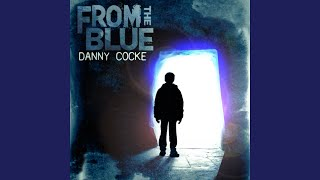 Provided to YouTube by Riptide Full Circle · Danny Cocke From The Blue ℗ 2018 Riptide Music Group. All rights reserved. Released on: 2018-08-07 ...