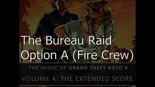 The Bureau Raid (Option A - Fire Crew) - Grand Theft Auto V