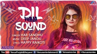 Dil Wala Sound (Full Song) | Har Sandhu | Deep Jandu | Latest Punjabi SONG 2018