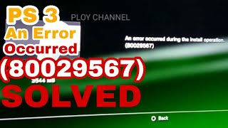 An Error Occurred During the Install operation (80029567) PS3