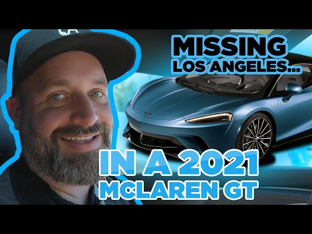 Missing Los Angeles in the 2021 Mclaren GT | Stories From The Road