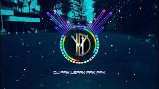 Download DJ PAK LEPAK PAK PAK | YANG VIRAL LAGI DI TIKTOK | TERBARU 2021