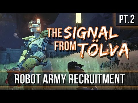 The Signal From Tolva - Robot Army Recruitment! [Pt.2]