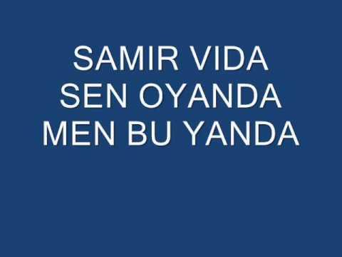 SAMIR VIDA- SEN OYANDA .wmv