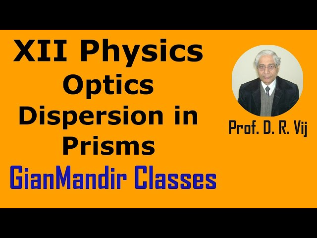 XII Physic | Optics | Dispersion in Prisms by Poonam Ma'am