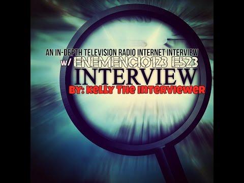ENEMENCIO123 TELEVISION RADIO INTERNET INTERVIEW w/Kelly The Interviewer