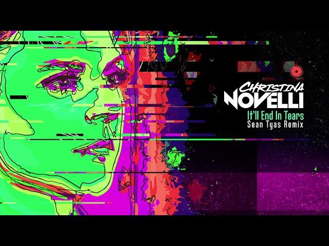 Christina Novelli - It'll End In Tears (Sean Tyas Remix)