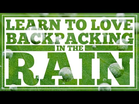 Learn to Love Backpacking in the Rain - CleverHiker.com