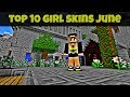 Top 10 Minecraft Girl Skins June 2017 [Download]