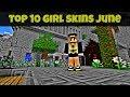 Top 10 Minecraft Girl Skins June 2017 [Download]