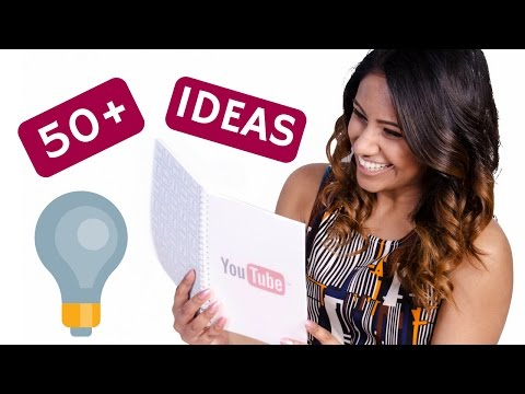 50 Youtube Ideas For Beginners 💡 YOUTUBE VIDEO IDEAS 2017