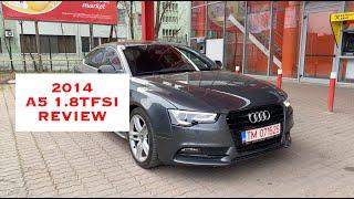 Audi A5 2014 1.8 TFSI - Cel mai bun audi sub 15.000€ ?