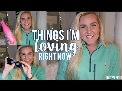 PREPPY THINGS I'M LOVING RIGHT NOW (Music, Beauty, Fashion & MORE!)    Kellyprepster