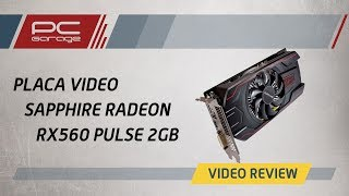 PC Garage – Video Review Placa video Sapphire Radeon RX 560 PULSE 2GB