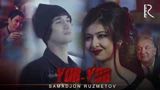 Samadjon Ruzmetov - Yor-yor | Самаджон Рузметов - Ёр-ёр