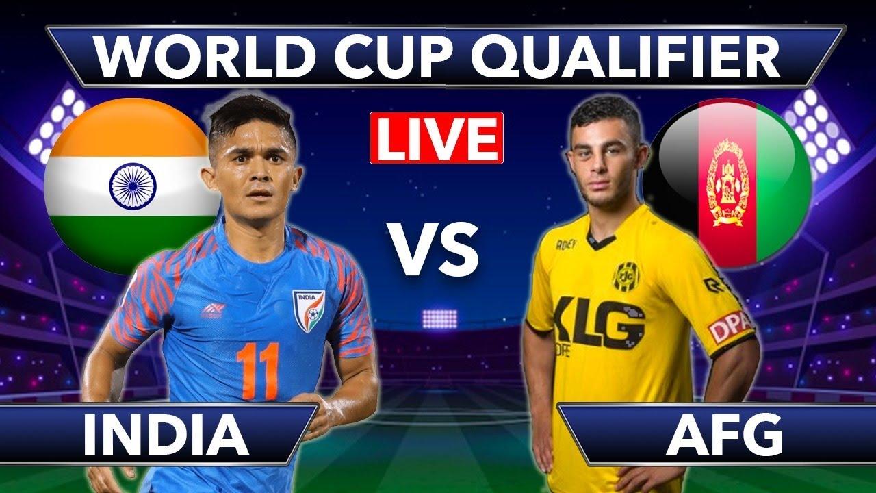 🔴Live FIFA 2022 World Cup Qualifier: India vs Afghanistan Live Match   Ind vs Afghan Live Dream11