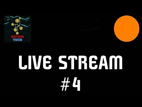 BITTEN TECH | LIVE STREAM #4