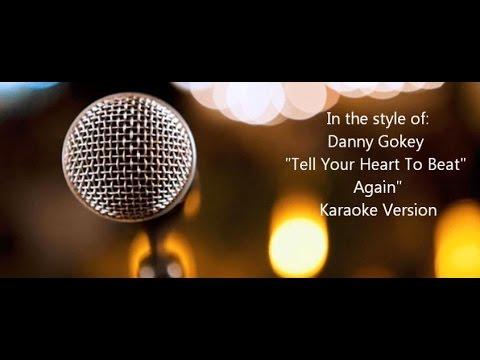 "Danny Gokey ""Tell Your Heart to Beat Again"" Karaoke Version"