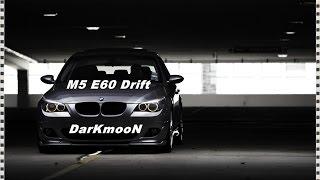 ⊗ M5 E60 Drift -- DarKmooN ⊗