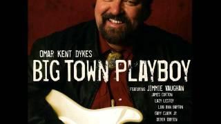 Omar Kent Dykes - Big Town Playboy