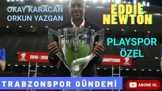 Trabzonspor'un yeni hocası Eddie Newton kimdir? Başarılı olabilir mi? / Okay Karacan - Orkun Yazgan