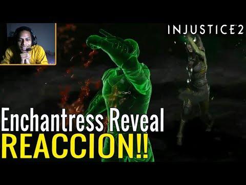 REACCIÓN! - INJUSTICE 2: ENCHANTRESS REVEAL!