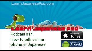 Podcast 14:  How to talk on the phone in Japanese
