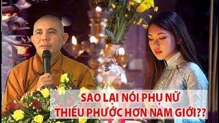Phật nói sinh ra là PHỤ NỮ thiếu phước hơn đàn ông, Phật có thiên vị không? Thầy Thích Đồng Thành