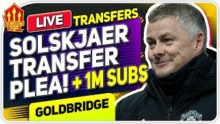 Solskjaer's Transfer Demand! 1 MILLION SUBS!! Man Utd News Now