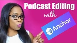 Anchor.FM How to edit and publish podcasts with Anchor  How to use anchor