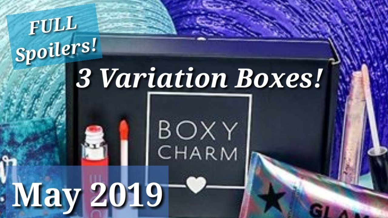 BoxyCharm May 2019 FULL Spoilers W/ 3 Variation Boxes!
