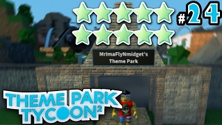 Theme Park Tycoon! Ep. 24: Our 10 STAR Park - FINALE | Roblox