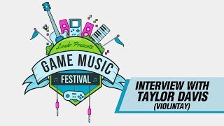 Special Interview with Taylor Davis (ViolinTay) - Loudr Game Music Festival Series