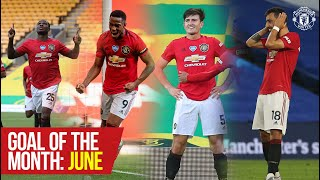 June's Goal of the Month | Martial, Ighalo, Maguire, Greenwood & Fernandes