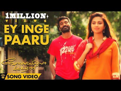 Ey Inge Paaru - Velai Illa Pattadhaari Official Full Song