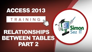 Microsoft Access 2013 Tutorial - Relationships Between Tables - Part 2 - Access 2013 Training