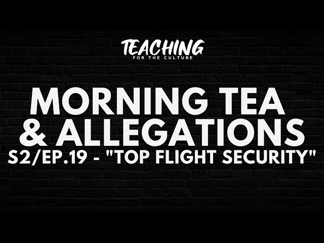 Morning Tea & Allegations S2 - EP. 19 -