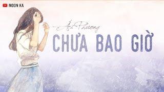 [Lyrics] Chưa Bao Giờ - Ái Phương