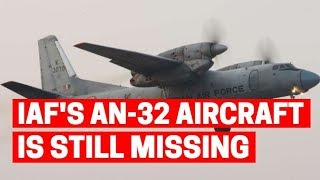 IAF's AN-32 aircraft is still missing; A case to worry