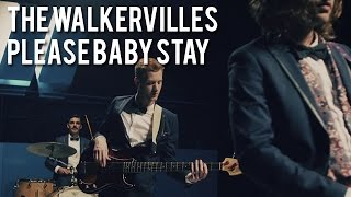 The Walkervilles - Please Baby Stay