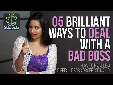 Skillopedia - 05 Brilliant Ways To Deal With A Bad Boss – Skills At Workplace/Job