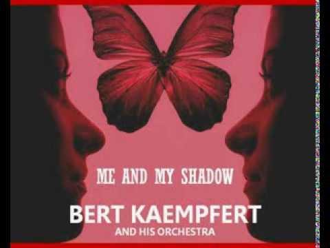 Bert Kaempfert -   Me and My Shadow