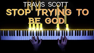 Travis Scott - STOP TRYING TO BE GOD - piano cover   tutorial   how to play