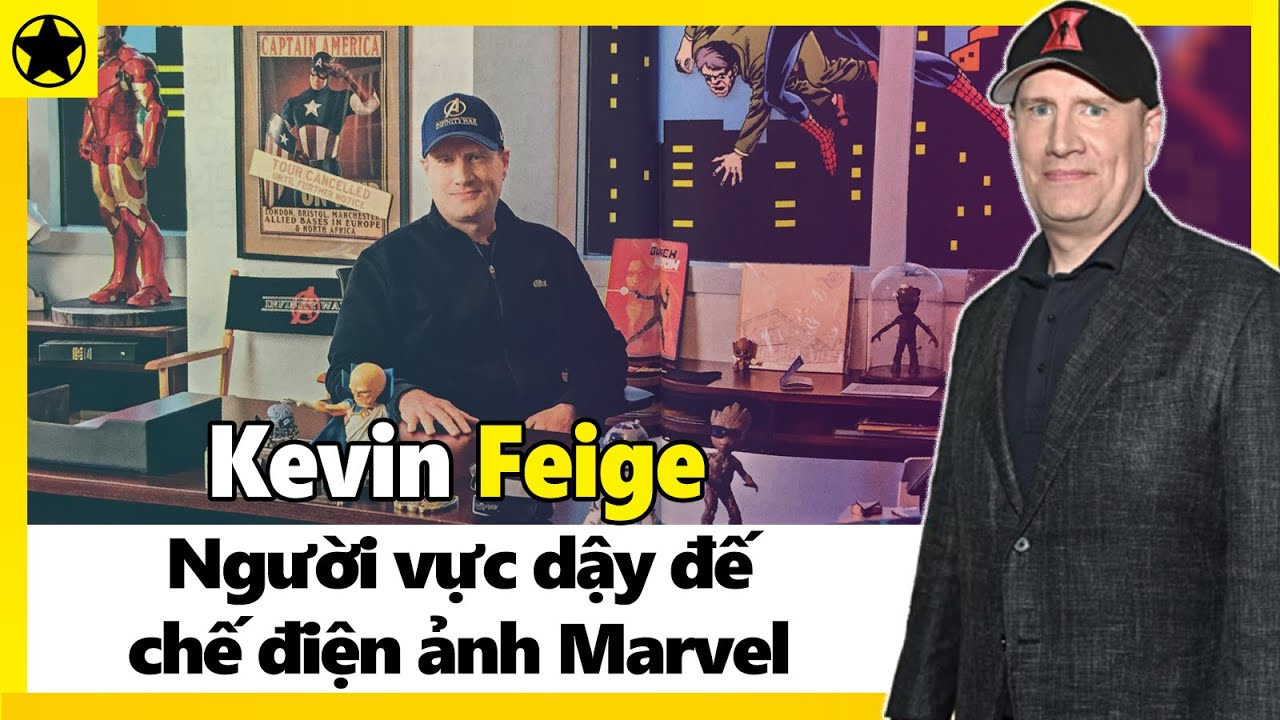 Kevin Feige - Người Vực Dậy Đế Chế Điện Ảnh Marvel