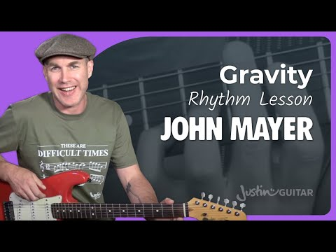 John Mayer - Gravity [RHYTHM] Guitar Lesson Tutorial - JustinGuitar