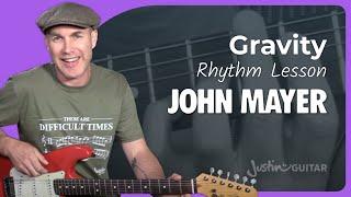 John Mayer - Gravity [RHYTHM] Guitar Lesson Tutorial - JustinGuitar