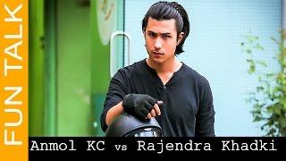 FUN TALK ||अनमोल केसीले राजेन्द्र खड्की कि गलफ्रेण्ड  ताके पछी ??? Rajendra Khadki vs Anmol K.C
