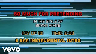 Bryan White - So Much For Pretending (Karaoke)