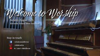 Sunday Worship - August 16th, 2020