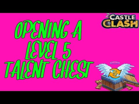 Castle Clash Opening Level 5 Talent Chest Must Watch